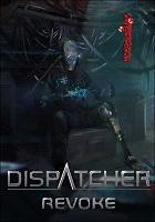 Dispatcher: Revoke скачать торрент скачать